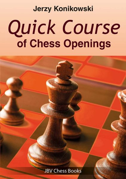 Konikowski: Quick Course of Chess Openings