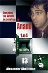 Khalifman: Opening for White according to Anand - Volume 13