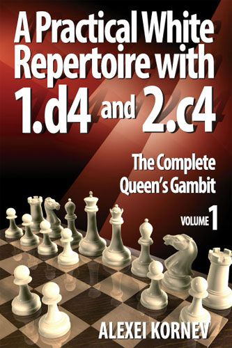 Kornev: A Pratical White Repertoire with 1.d4 and 2.c4 - The complete Queen´s Gambit Vol. 1