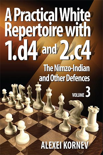 Kornev: A Pratical White Repertoire with 1.d4 and 2.c4 - Nimzo-Indian and other Defences Vol. 3