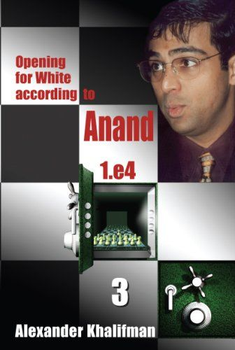 Khalifman: Opening for White according to Anand - Volume 3