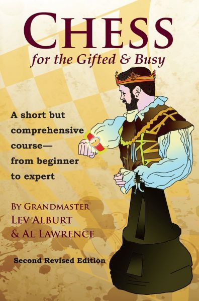 Alburt & Lawrence: Chess for the Gifted & Busy