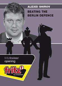 Shirov: Beating the Berlin Defence