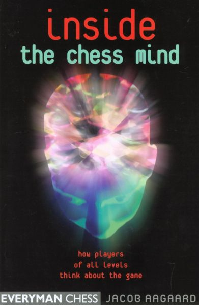 Aagaard: Inside the Chess Mind