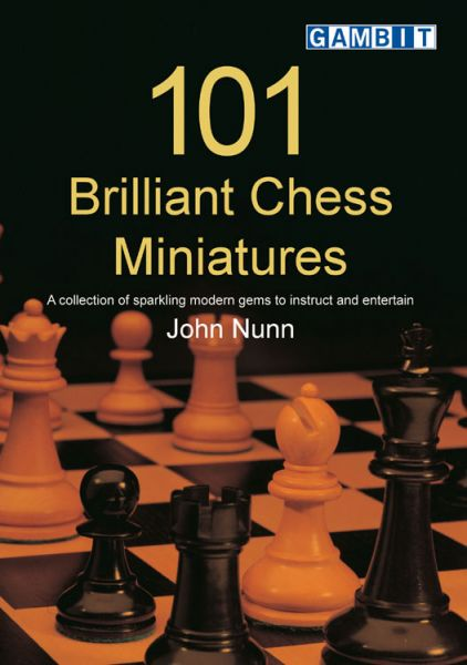 Nunn: 101 Brillant Chess Miniatures