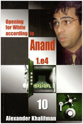 Khalifman: Opening for White according to Anand - Volume 10