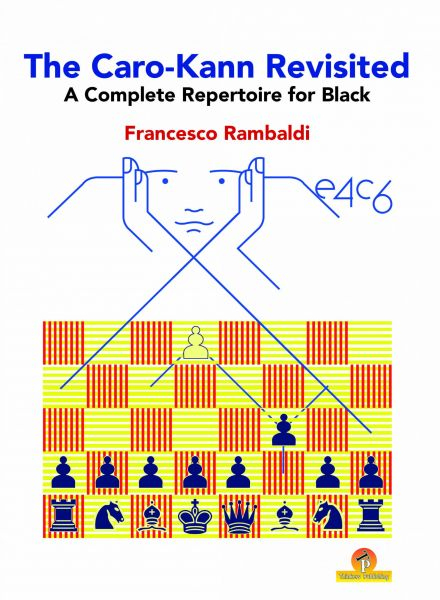 Rambaldi: The Caro-Kann Revisited - A Complete Repertoire for Black e4 c6