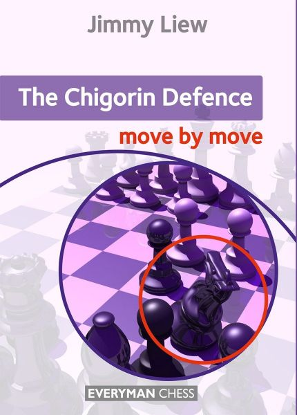 Liew: The Chigorin Defence - move by move