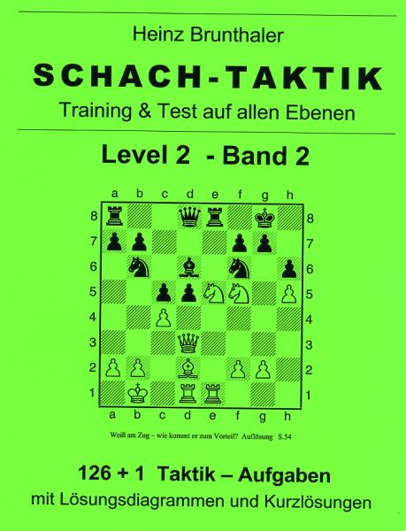 Brunthaler: Schach-Taktik Level 2 - Band 2
