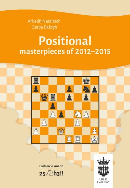 Naiditsch & Balogh: Positional masterpieces of 2012-2015