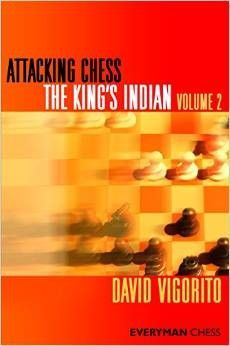 Vigorito: Attacking Chess - The King´s Indian Vol 2