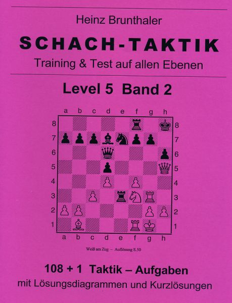 Brunthaler: Schach-Taktik Level 5 - Band 2