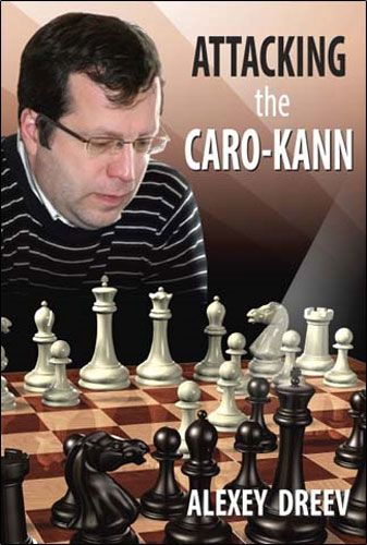 Dreev: Attacking the Caro-Kann