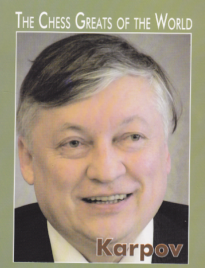 The Chess Greats of the World: Anatoly Karpov