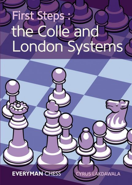 Lakdawala: First Steps:The Colle and London System