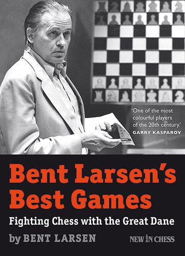 Larsen: Bent Larsen´s best Games