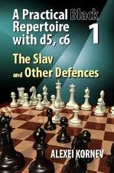 Kornev: A Pratical Black Repertoire with d5, c6 Vol. 1 - The Slav and Other Defences