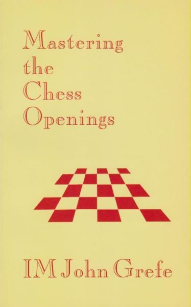 Grefe: Mastering the Chess Openings