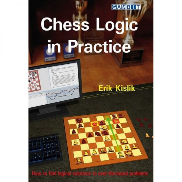 Kislik: Chess Logic in Practice