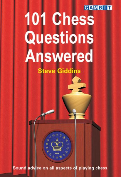 Giddins: 101 Chess Questions Answered