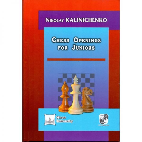 Kalinichenko: Chess Openings for Juniors
