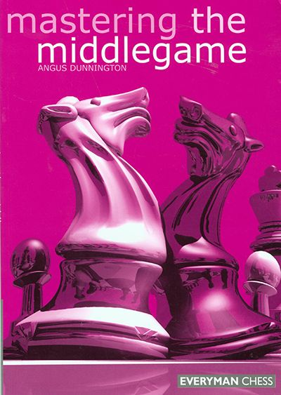 Dunnington: Mastering the middlegame
