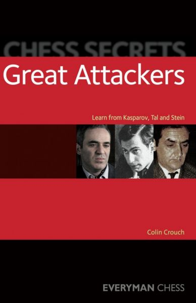 Crouch: Great Attackers - Learn from Kasparov, Tal and Stein