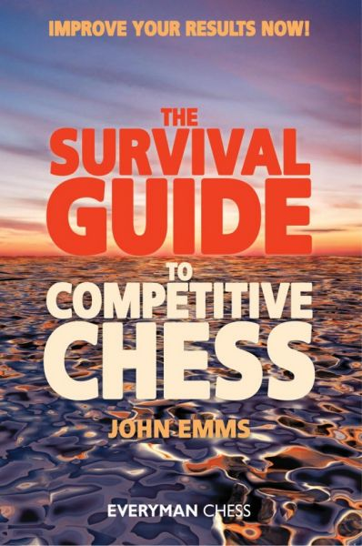 Emms: The survival Guide to competitve Chess