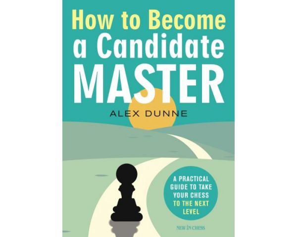 Dunne: Hot to Become a Candidate Master
