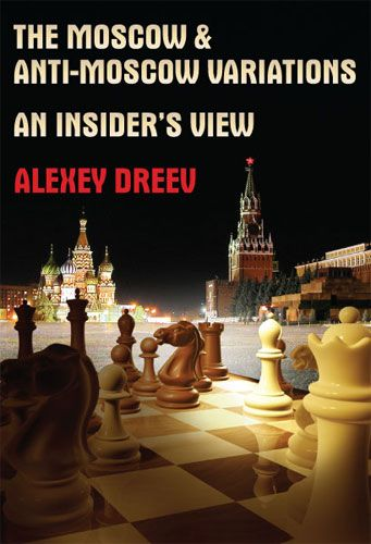 Dreev: the Moscow and Anti-Moscow Variations